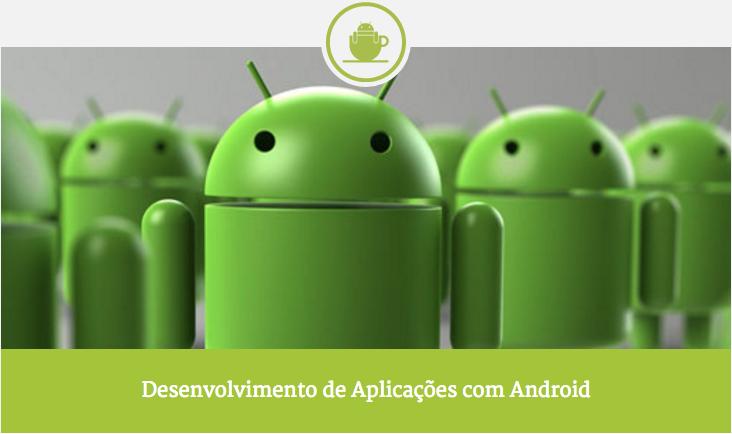 Novo curso Desenvolvimento de Aplicações Android e Material Design