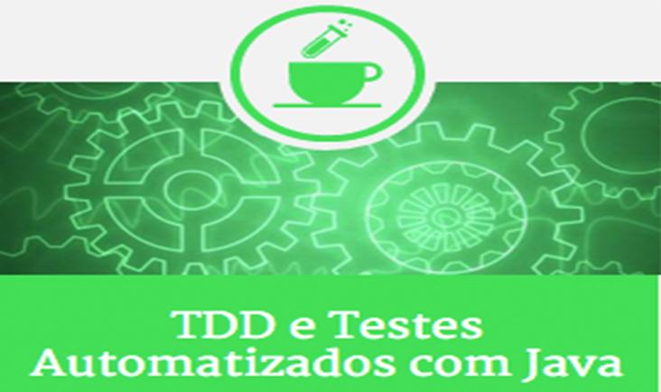 Novo Curso: TDD e Testes Automatizados com Java